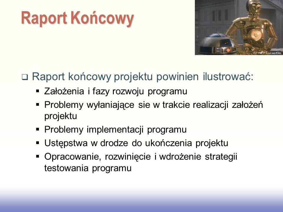 Raport Końcowy Raport końcowy projektu powinien ilustrować: