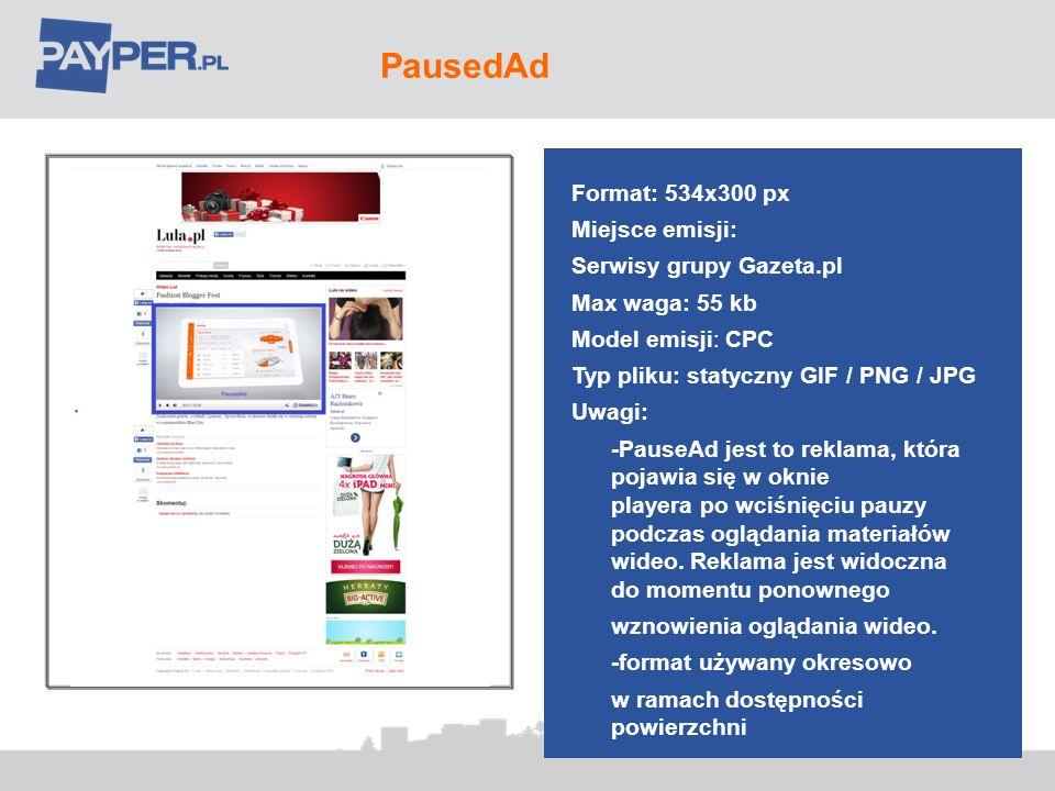PausedAd Format: 534x300 px Miejsce emisji: Serwisy grupy Gazeta.pl