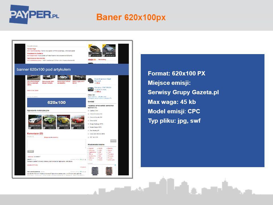 Baner 620x100px Format: 620x100 PX Miejsce emisji: