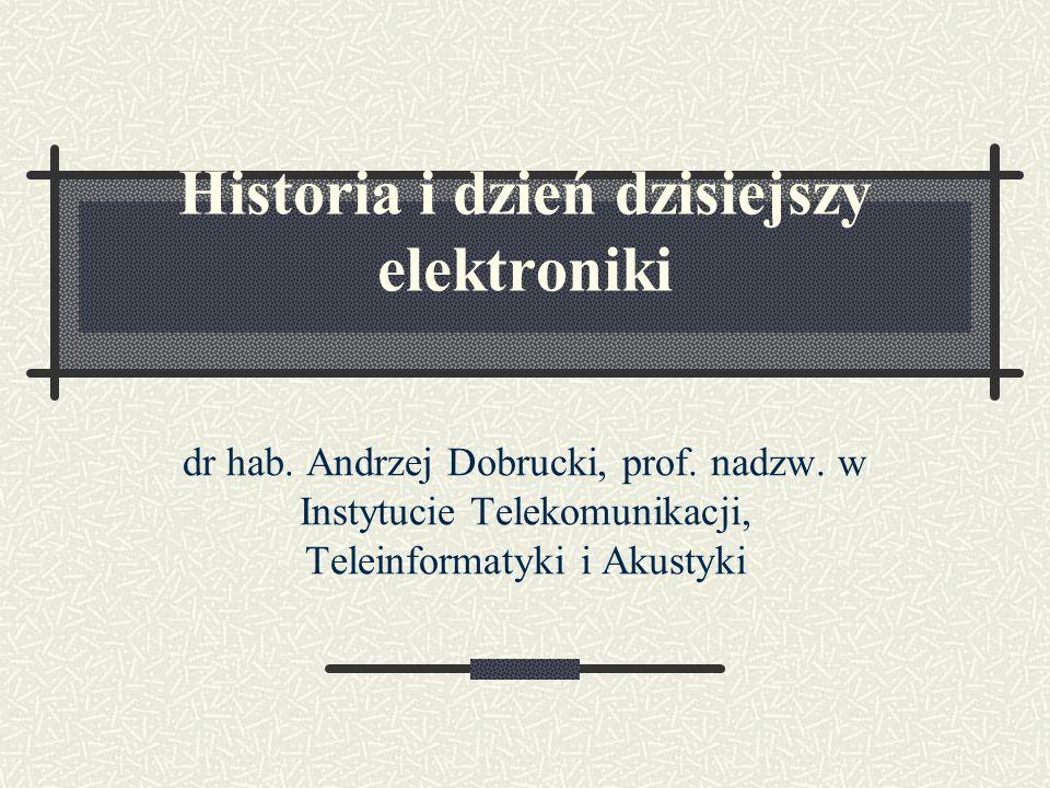 Historia i dzień dzisiejszy elektroniki