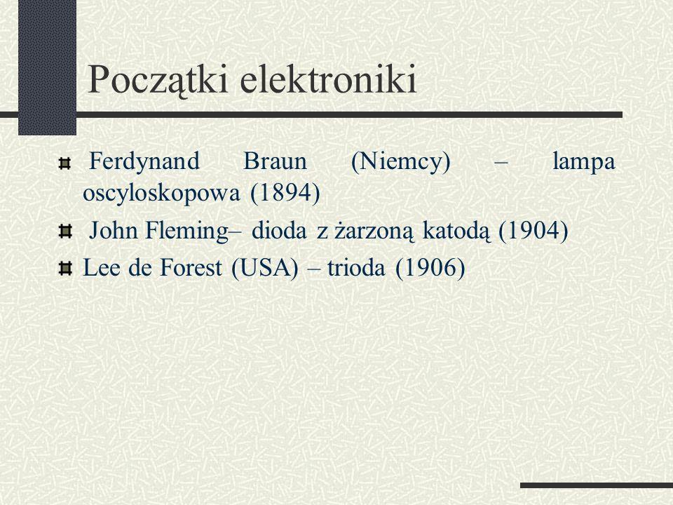 Początki elektroniki John Fleming– dioda z żarzoną katodą (1904)