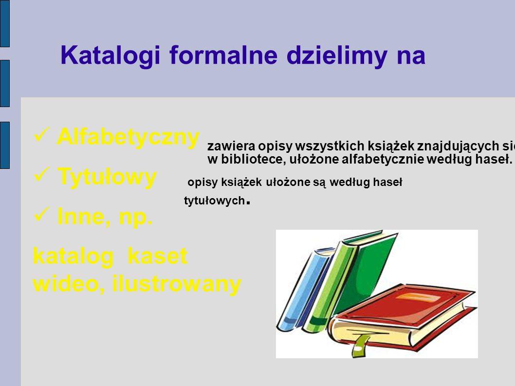 Katalogi formalne dzielimy na