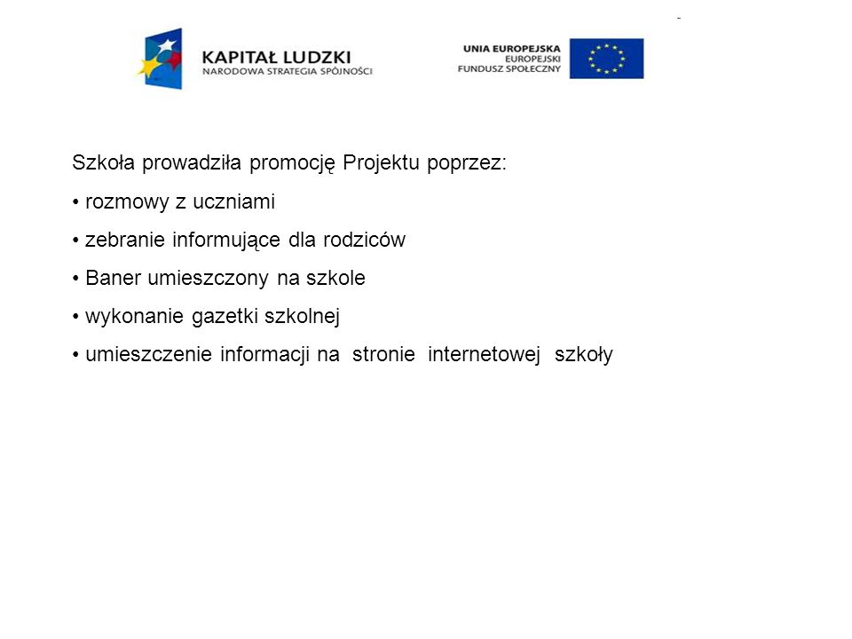 Szkoła prowadziła promocję Projektu poprzez: