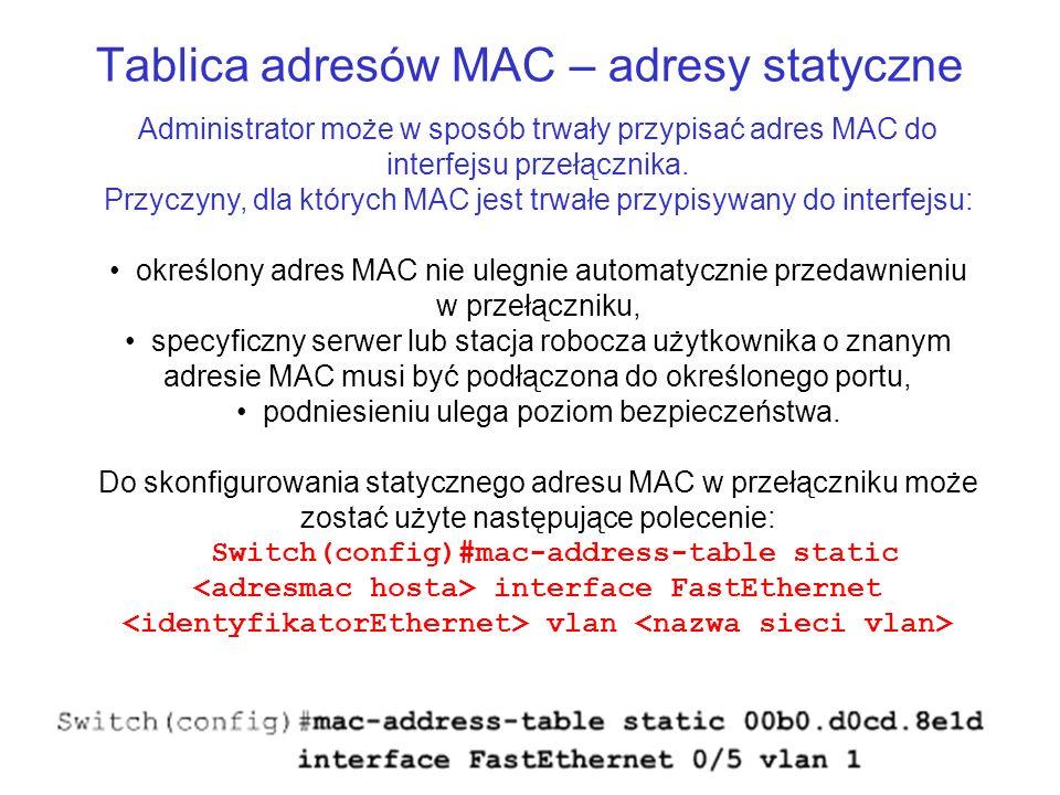 Tablica adresów MAC – adresy statyczne