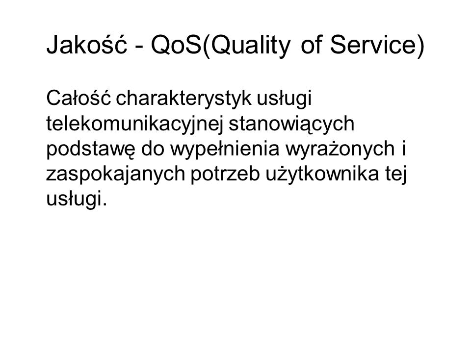 Jakość - QoS(Quality of Service)