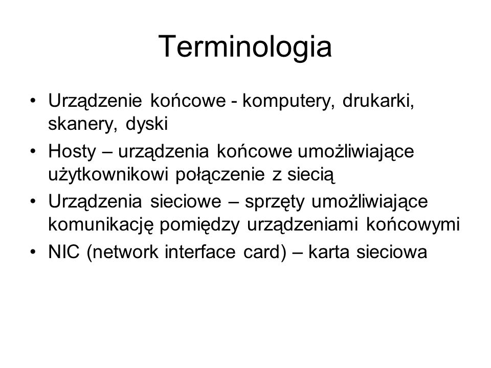 Terminologia Urządzenie końcowe - komputery, drukarki, skanery, dyski