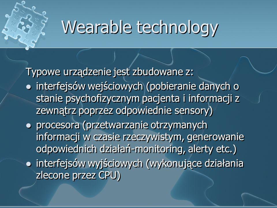 Wearable technology Typowe urządzenie jest zbudowane z: