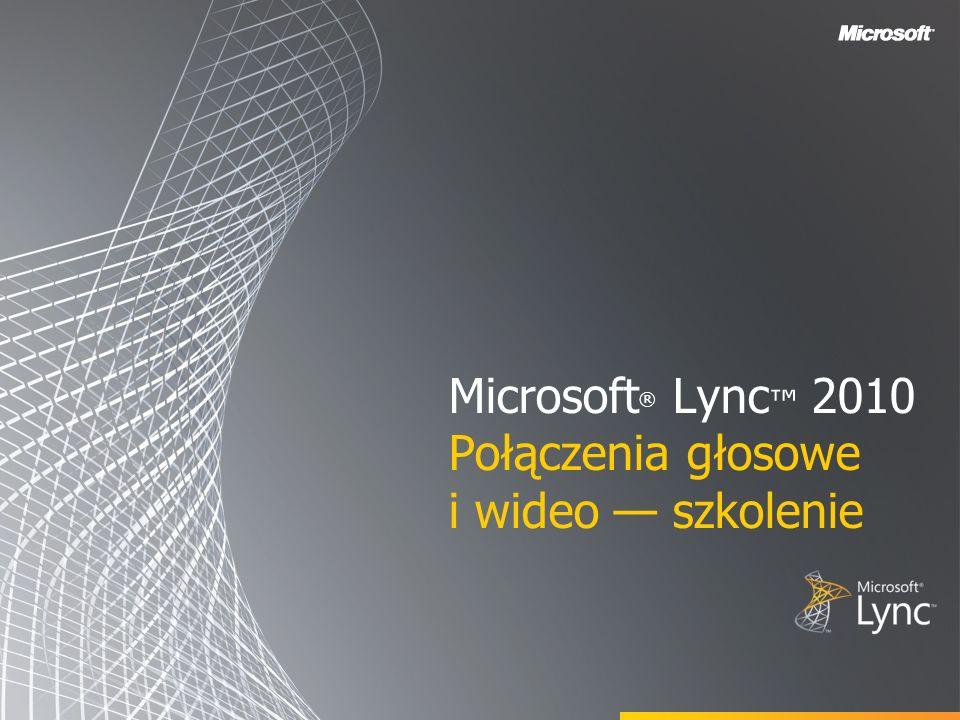 Microsoft® Lync™ 2010 Połączenia głosowe i wideo — szkolenie
