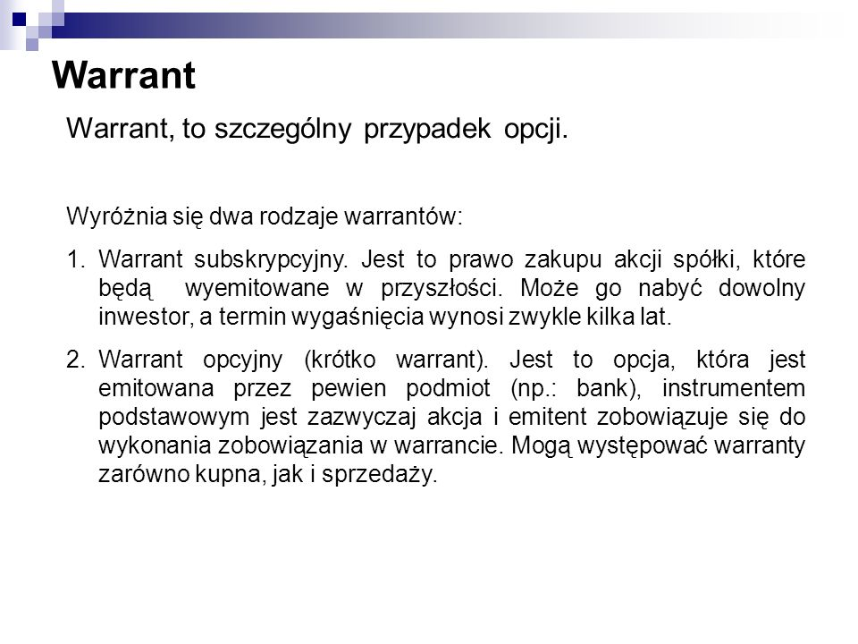 Warrant Warrant, to szczególny przypadek opcji.
