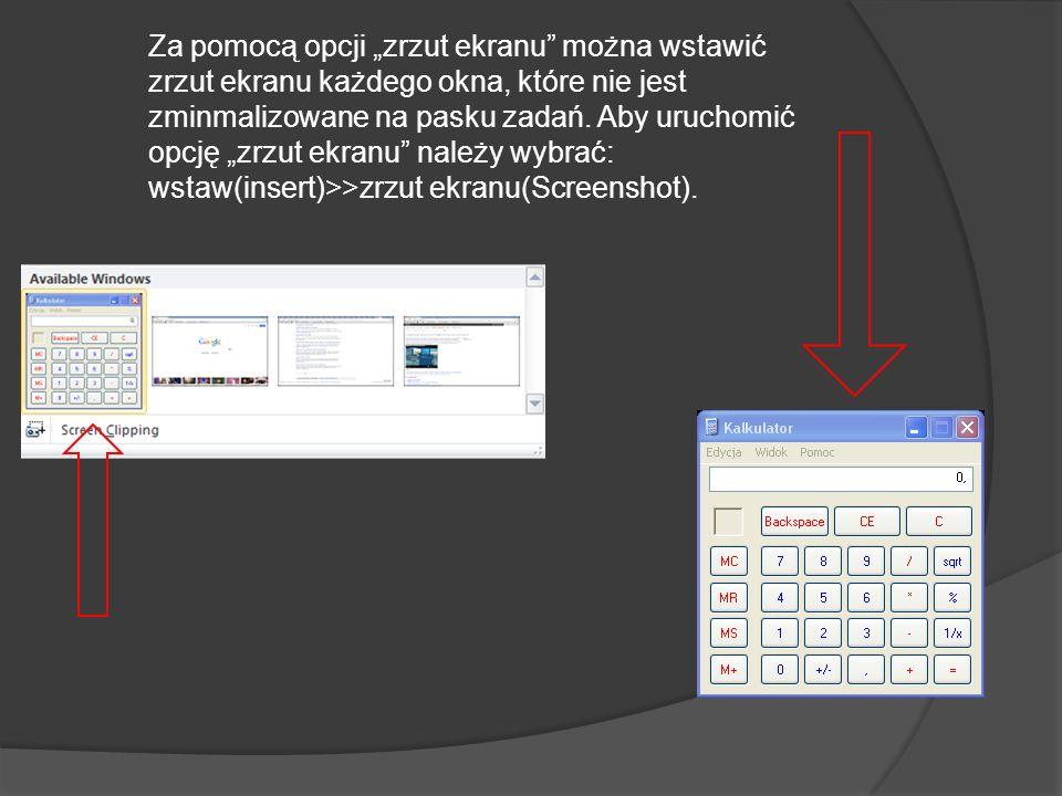 """Za pomocą opcji """"zrzut ekranu można wstawić zrzut ekranu każdego okna, które nie jest zminmalizowane na pasku zadań."""