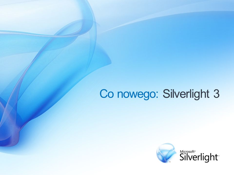 Co nowego: Silverlight 3