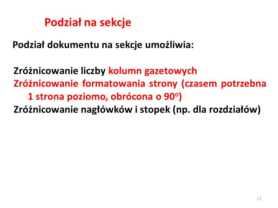 Podział na sekcje Podział dokumentu na sekcje umożliwia: