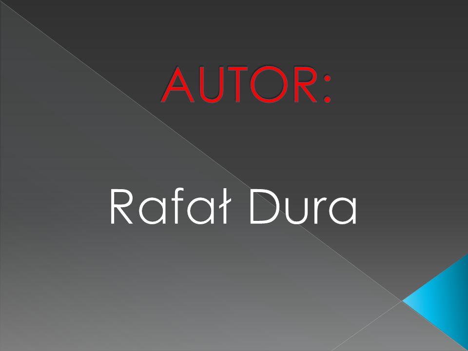 AUTOR: Rafał Dura
