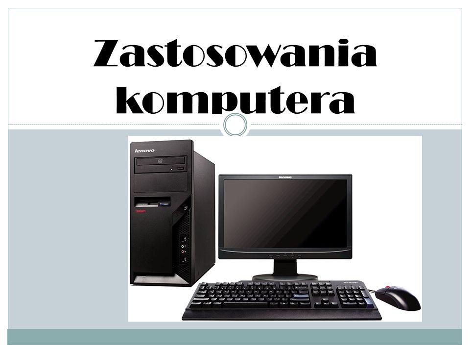 Zastosowania komputera