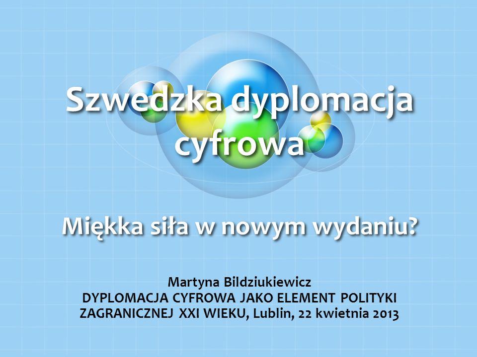 Szwedzka dyplomacja cyfrowa Miękka siła w nowym wydaniu