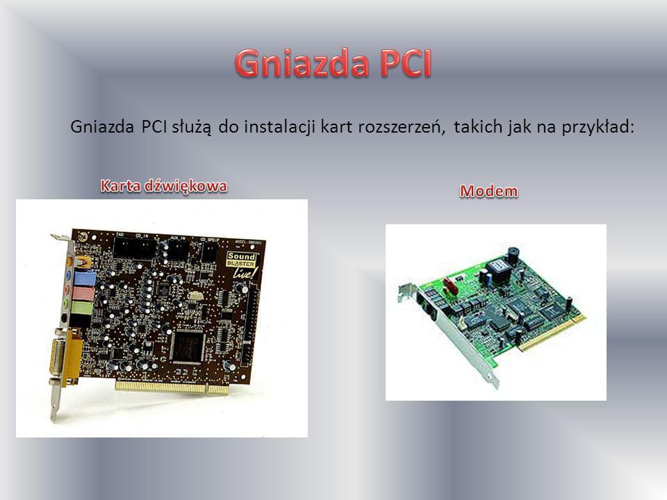 Gniazda PCI Gniazda PCI służą do instalacji kart rozszerzeń, takich jak na przykład: Karta dźwiękowa.