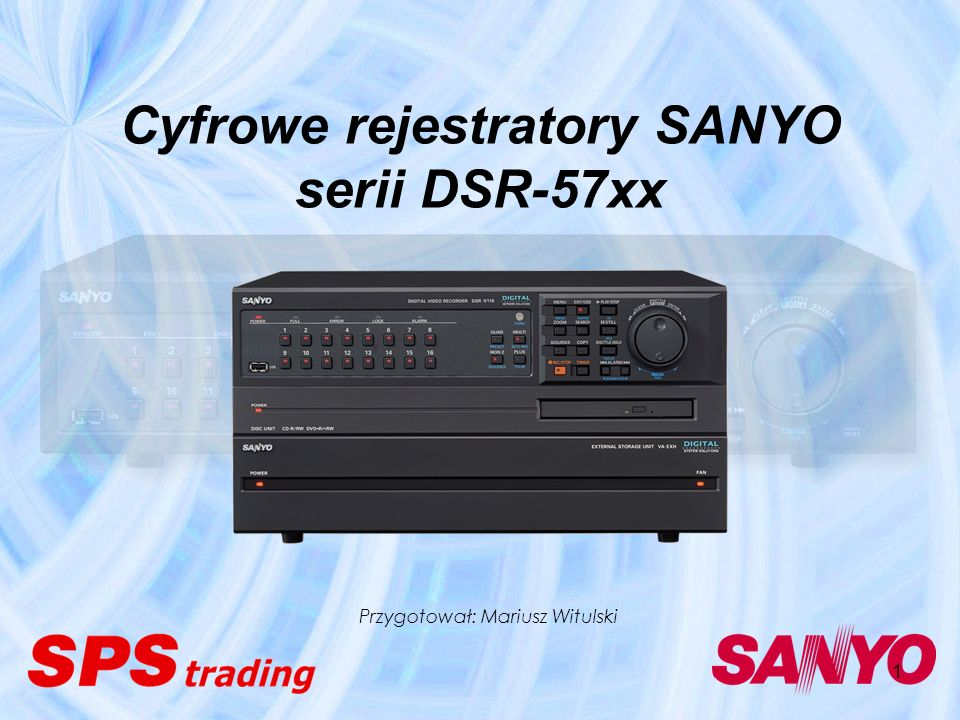 Cyfrowe rejestratory SANYO serii DSR-57xx