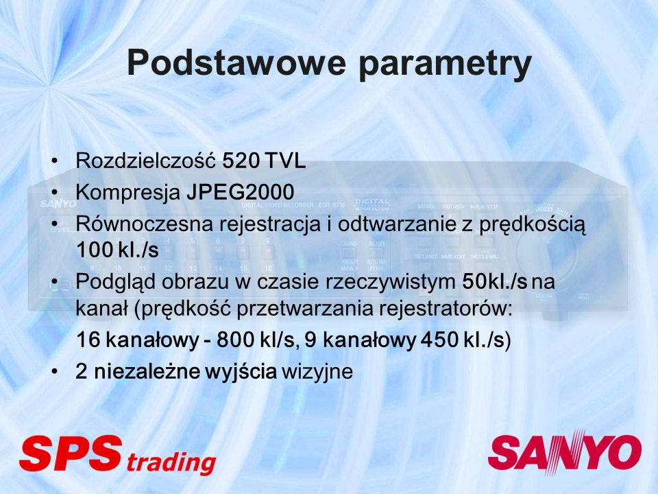 Podstawowe parametry Rozdzielczość 520 TVL Kompresja JPEG2000