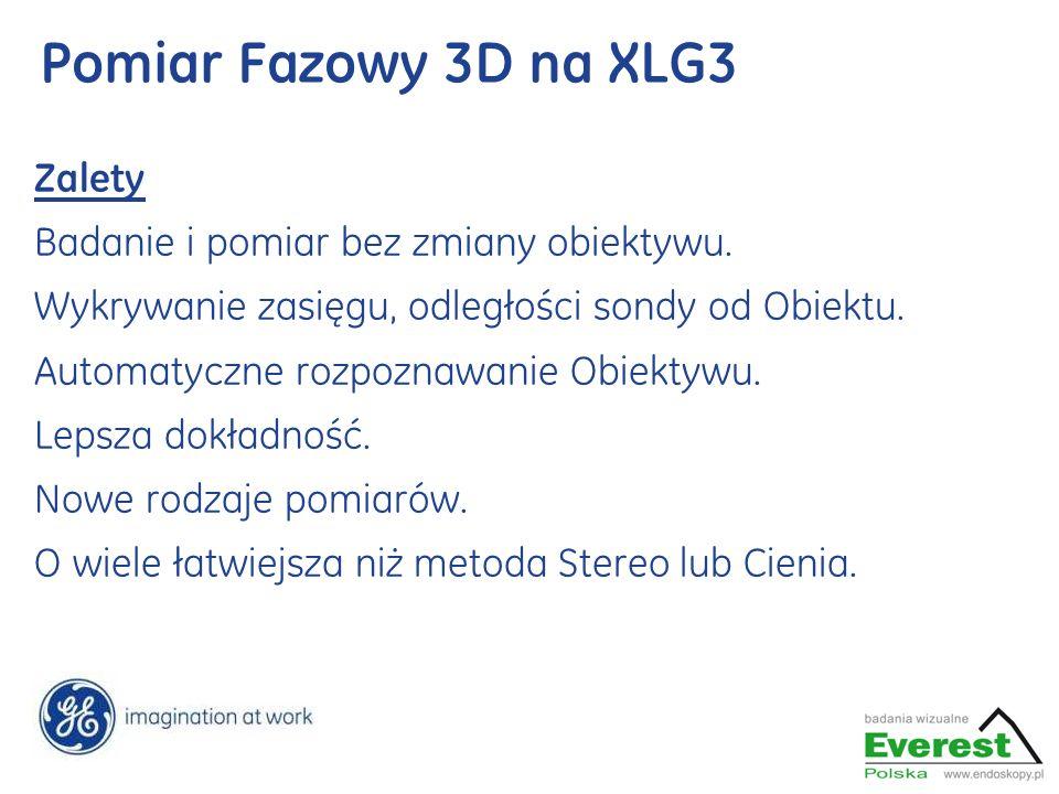 Pomiar Fazowy 3D na XLG3 Zalety Badanie i pomiar bez zmiany obiektywu.