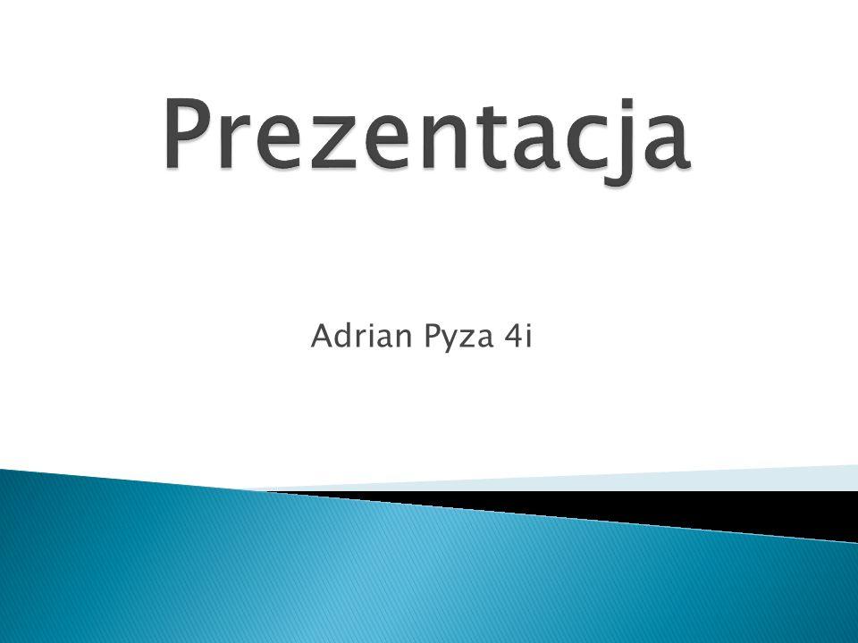 Prezentacja Adrian Pyza 4i