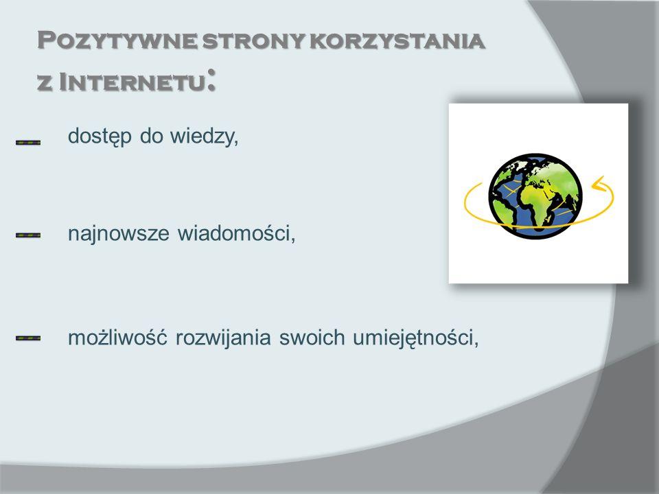 Pozytywne strony korzystania z Internetu: