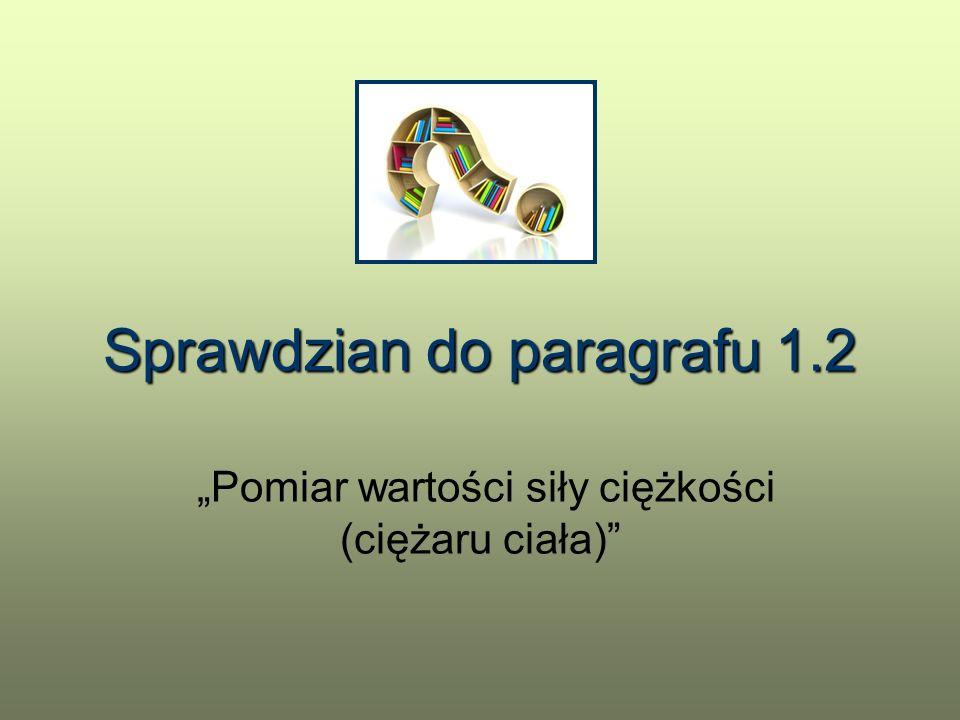 Sprawdzian do paragrafu 1.2