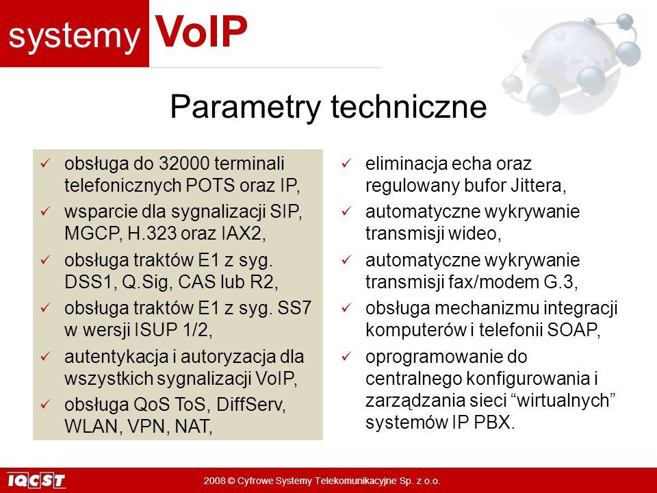 Parametry techniczne obsługa do 32000 terminali telefonicznych POTS oraz IP, wsparcie dla sygnalizacji SIP, MGCP, H.323 oraz IAX2,