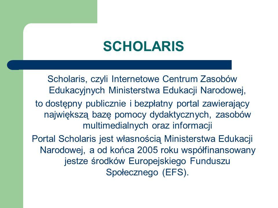 SCHOLARISScholaris, czyli Internetowe Centrum Zasobów Edukacyjnych Ministerstwa Edukacji Narodowej,