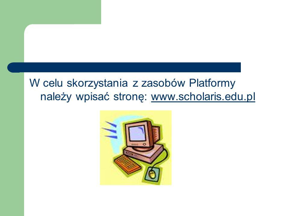 W celu skorzystania z zasobów Platformy należy wpisać stronę: www