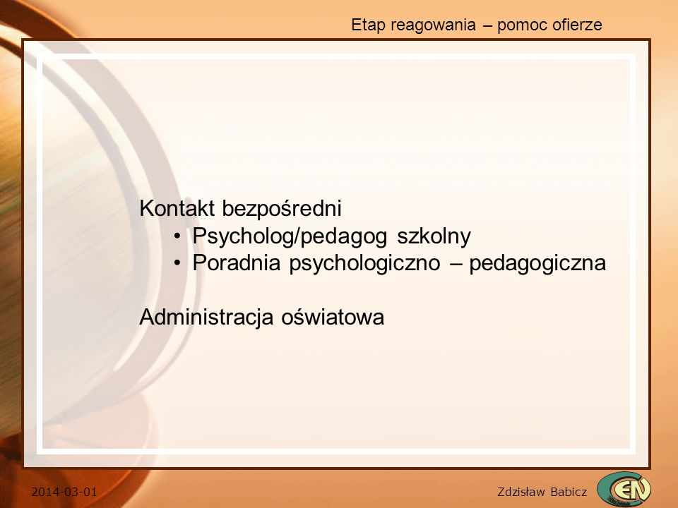 Psycholog/pedagog szkolny Poradnia psychologiczno – pedagogiczna