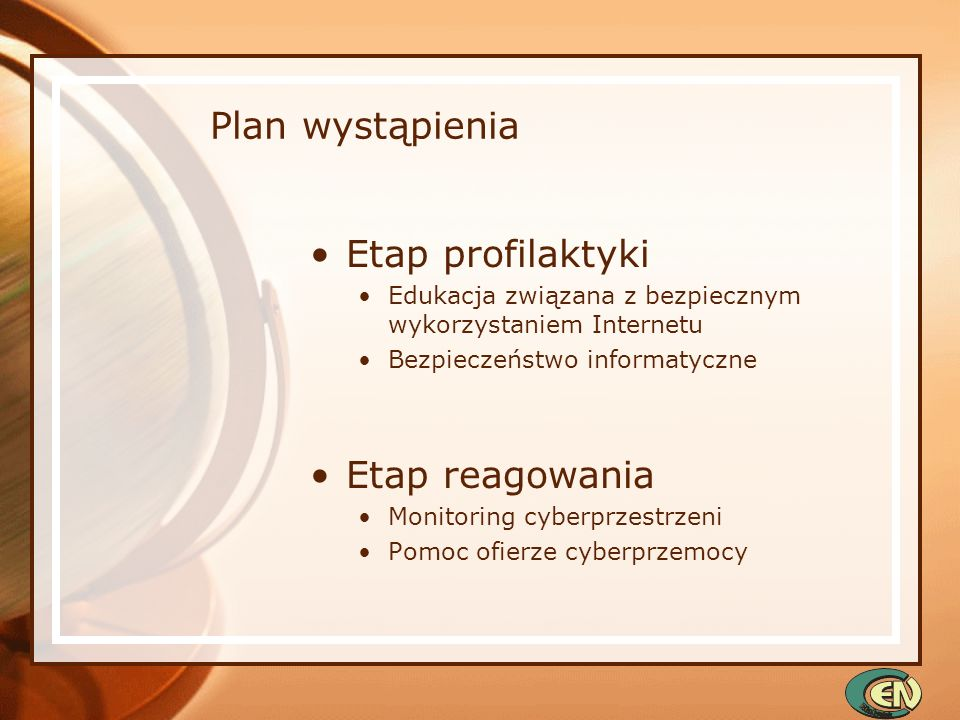 Plan wystąpienia Etap profilaktyki Etap reagowania