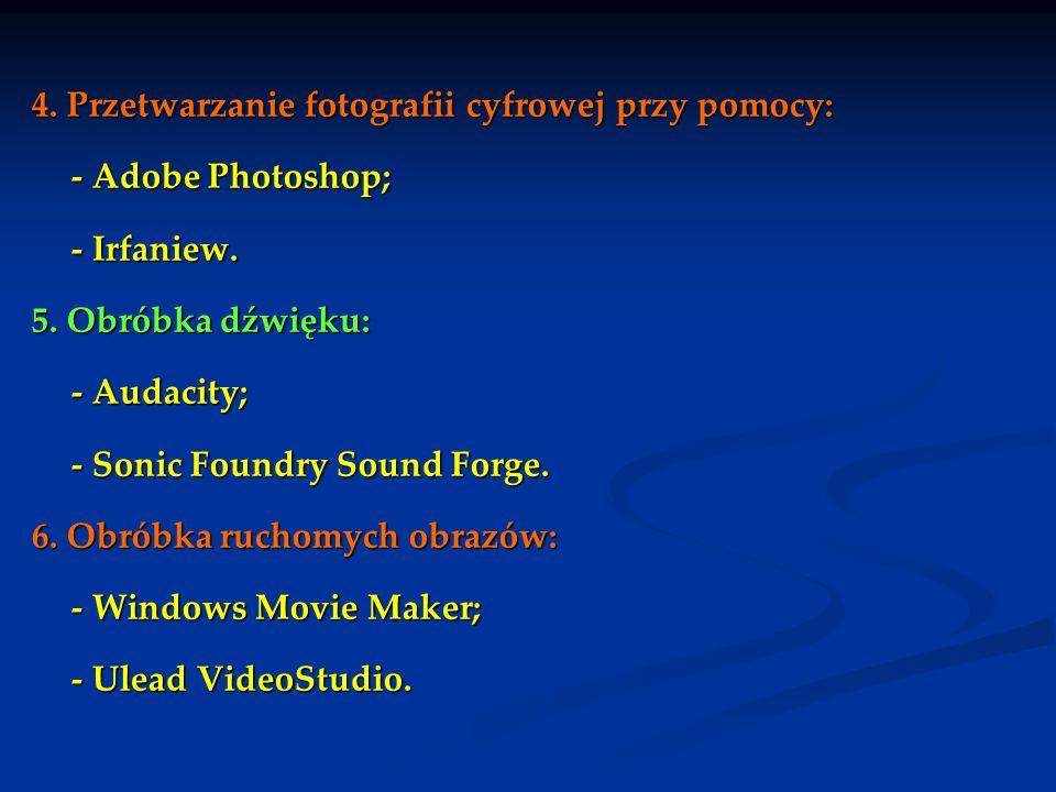 4. Przetwarzanie fotografii cyfrowej przy pomocy: