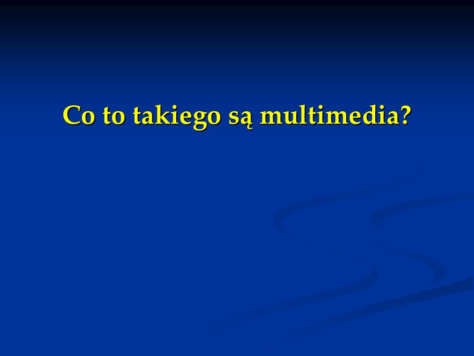 Co to takiego są multimedia
