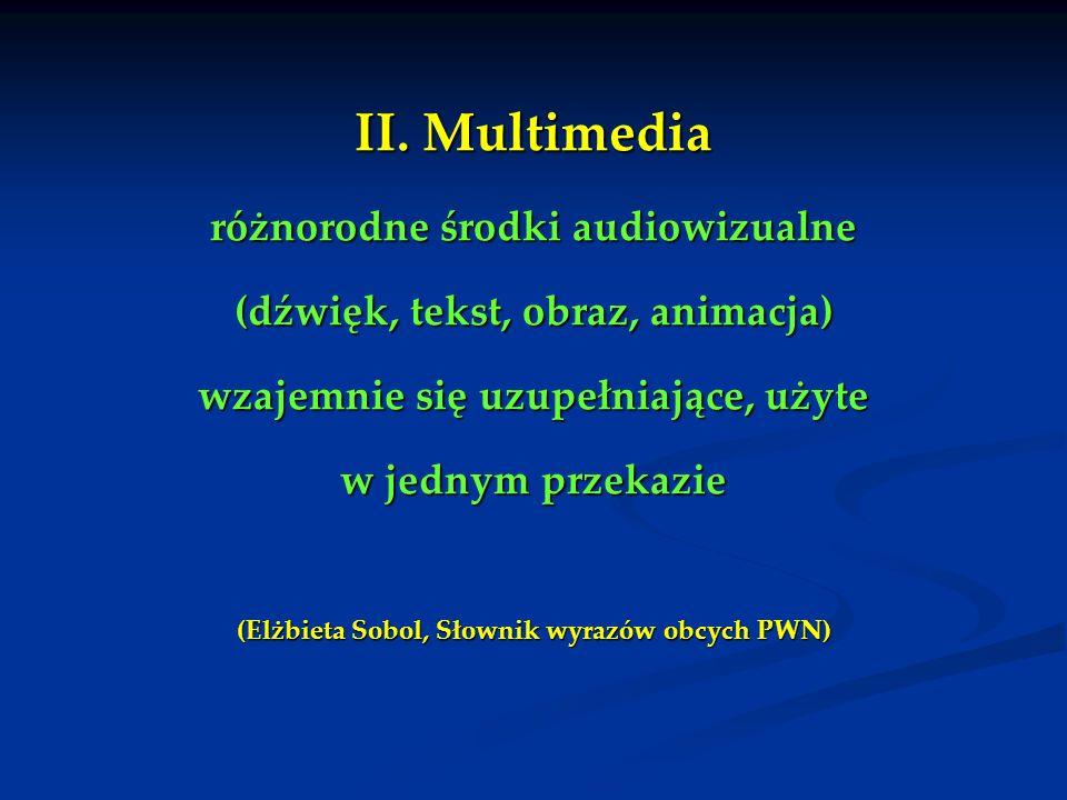 II. Multimedia różnorodne środki audiowizualne