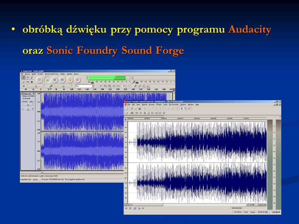 obróbką dźwięku przy pomocy programu Audacity oraz Sonic Foundry Sound Forge