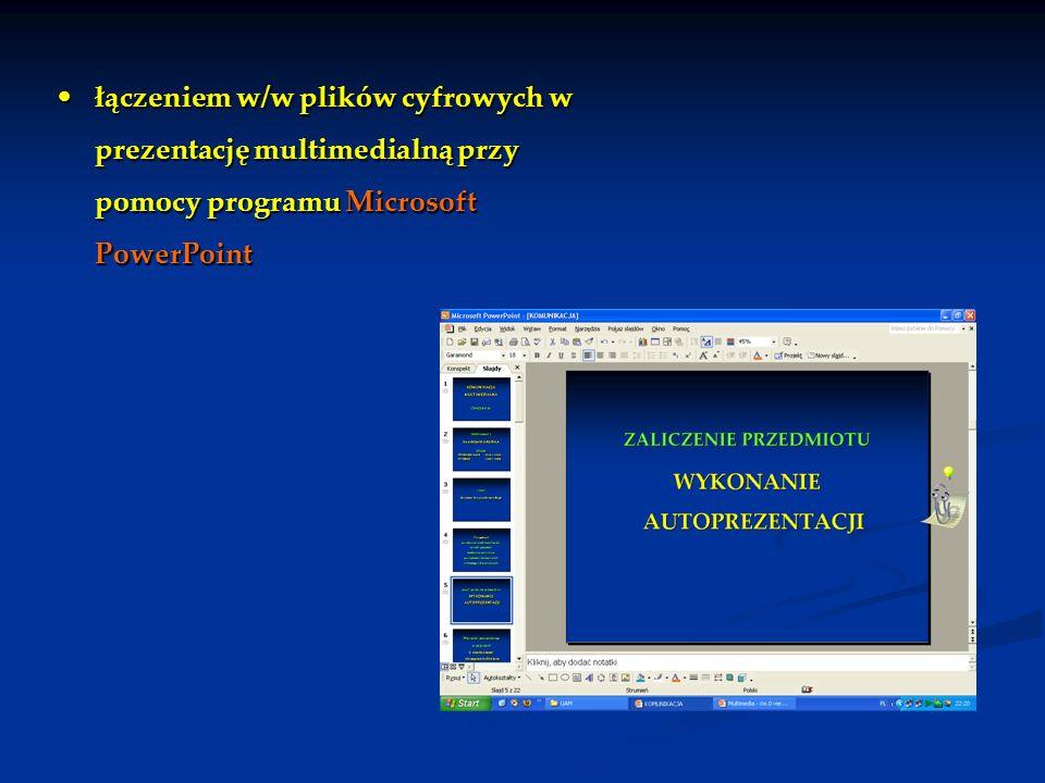łączeniem w/w plików cyfrowych w prezentację multimedialną przy pomocy programu Microsoft PowerPoint