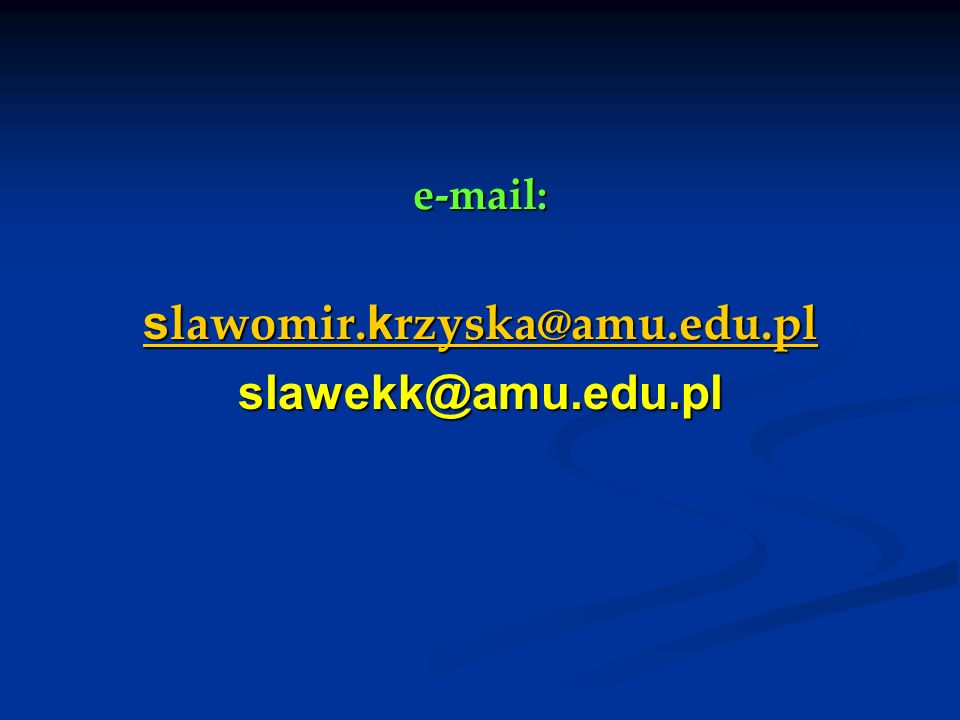 e-mail: slawomir.krzyska@amu.edu.pl slawekk@amu.edu.pl