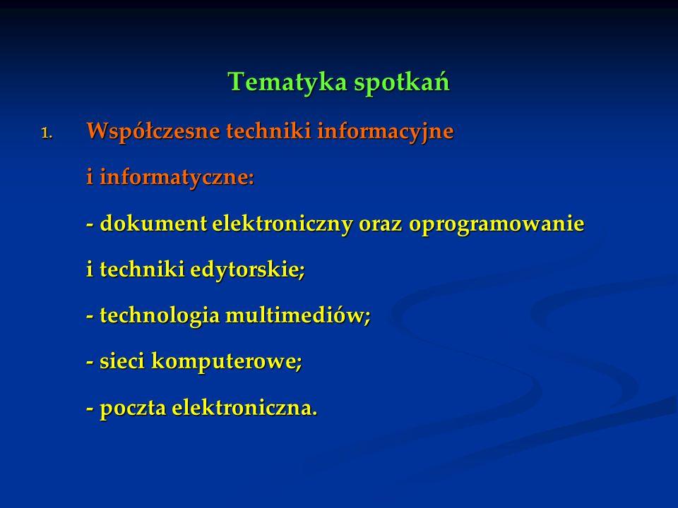 Tematyka spotkań Współczesne techniki informacyjne i informatyczne: