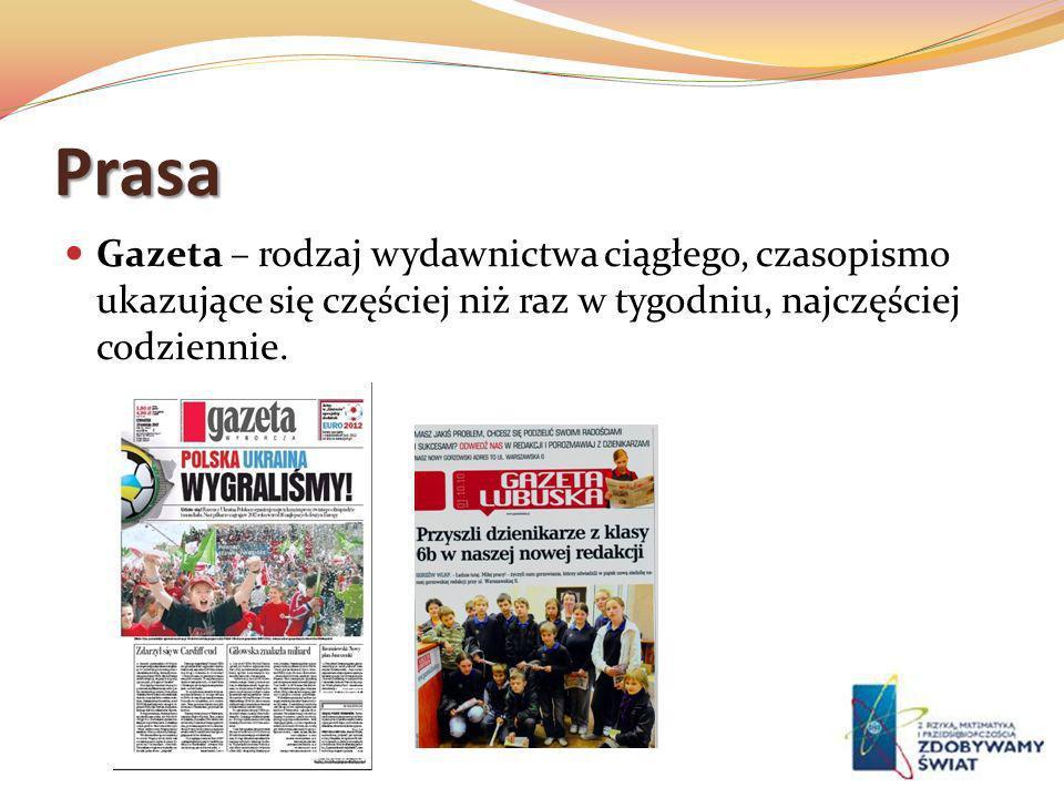 Prasa Gazeta – rodzaj wydawnictwa ciągłego, czasopismo ukazujące się częściej niż raz w tygodniu, najczęściej codziennie.