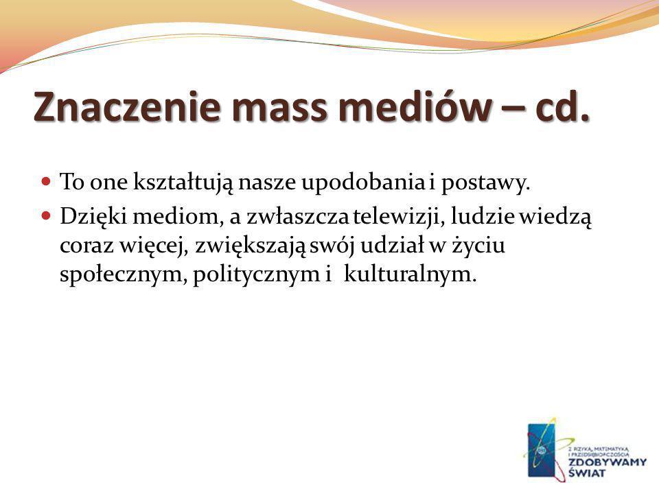 Znaczenie mass mediów – cd.