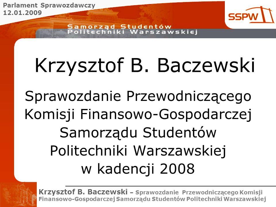 Krzysztof B. Baczewski Sprawozdanie Przewodniczącego