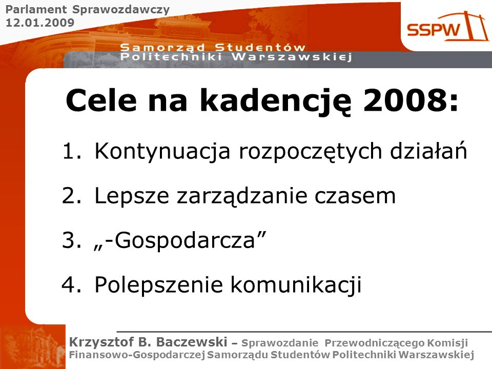 Cele na kadencję 2008: Kontynuacja rozpoczętych działań