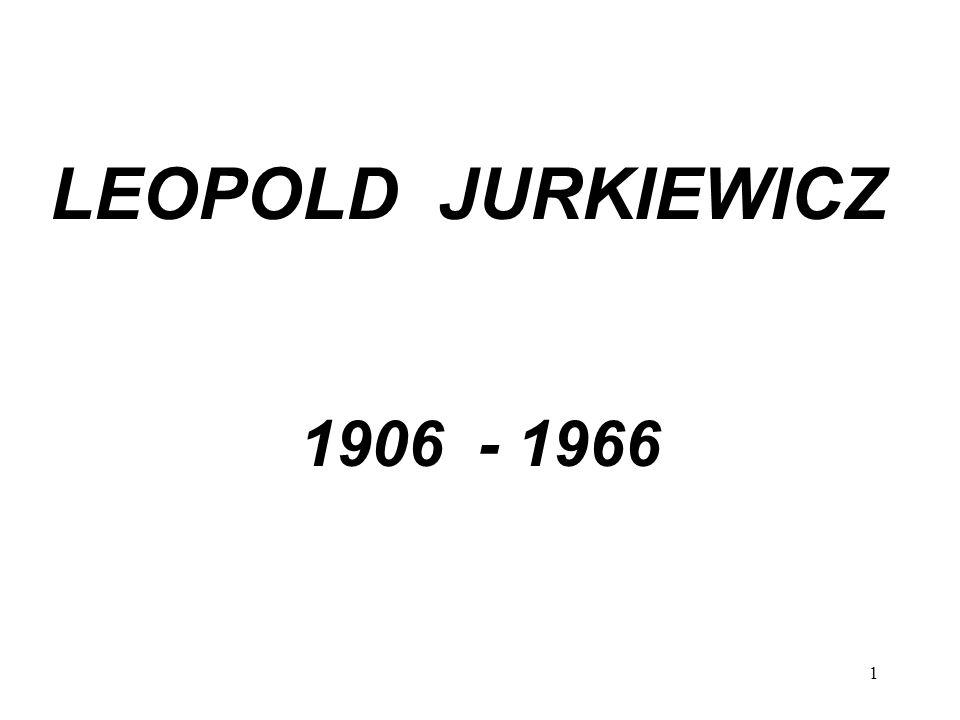 LEOPOLD JURKIEWICZ 1906 - 1966