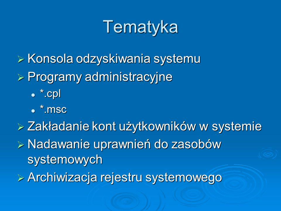 Tematyka Konsola odzyskiwania systemu Programy administracyjne