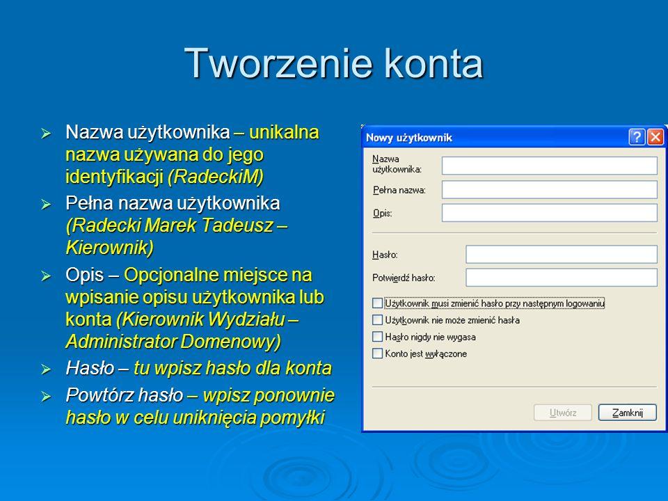 Tworzenie konta Nazwa użytkownika – unikalna nazwa używana do jego identyfikacji (RadeckiM)