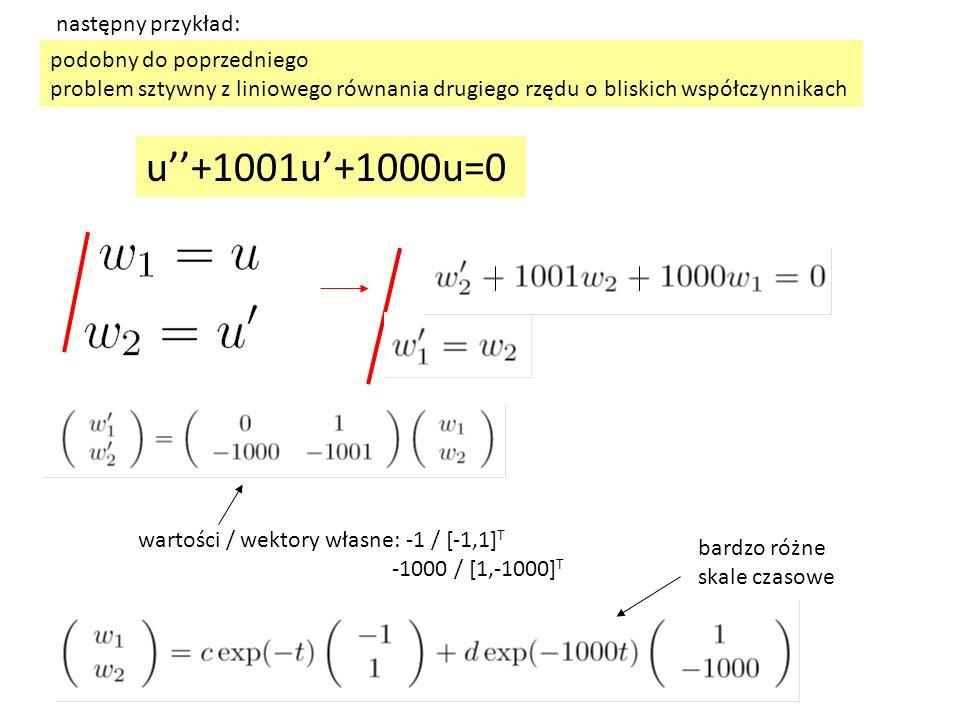 u''+1001u'+1000u=0 następny przykład: podobny do poprzedniego