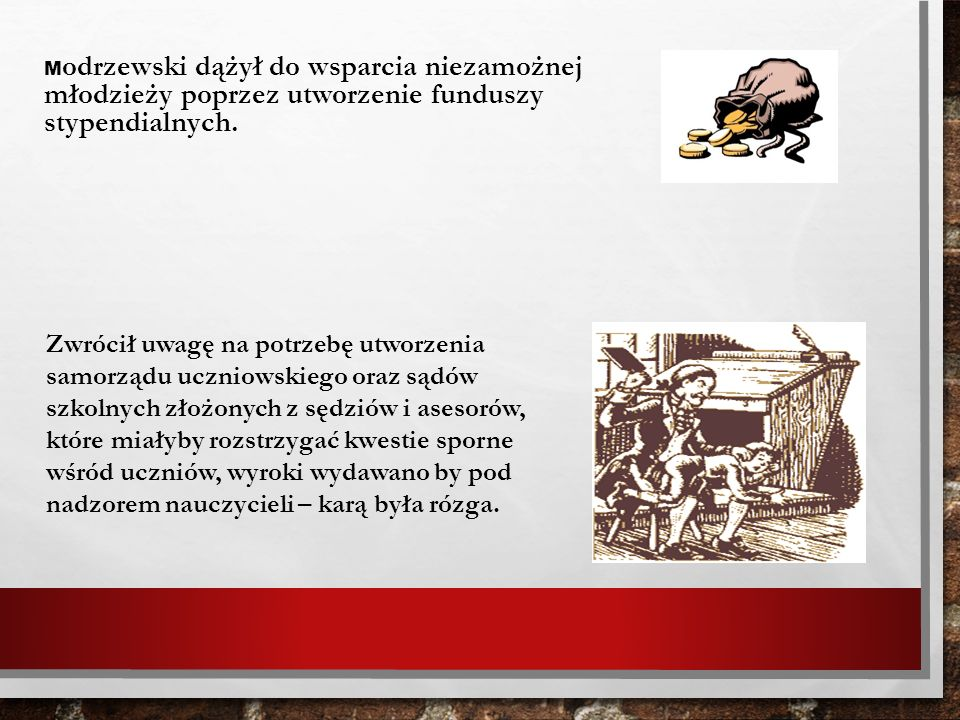 Modrzewski dążył do wsparcia niezamożnej młodzieży poprzez utworzenie funduszy stypendialnych.