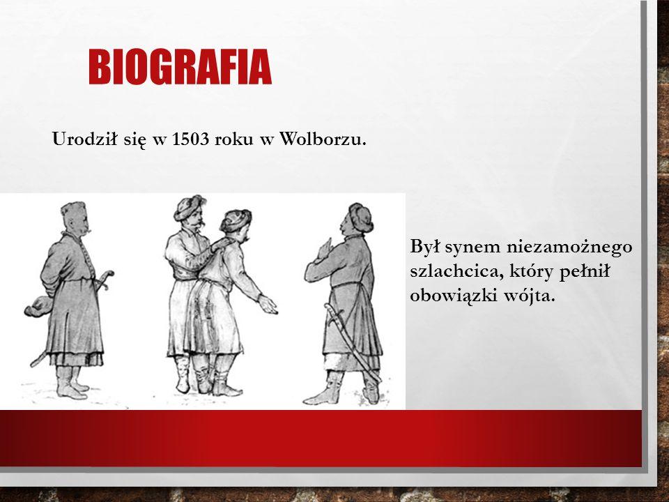 Biografia Urodził się w 1503 roku w Wolborzu.