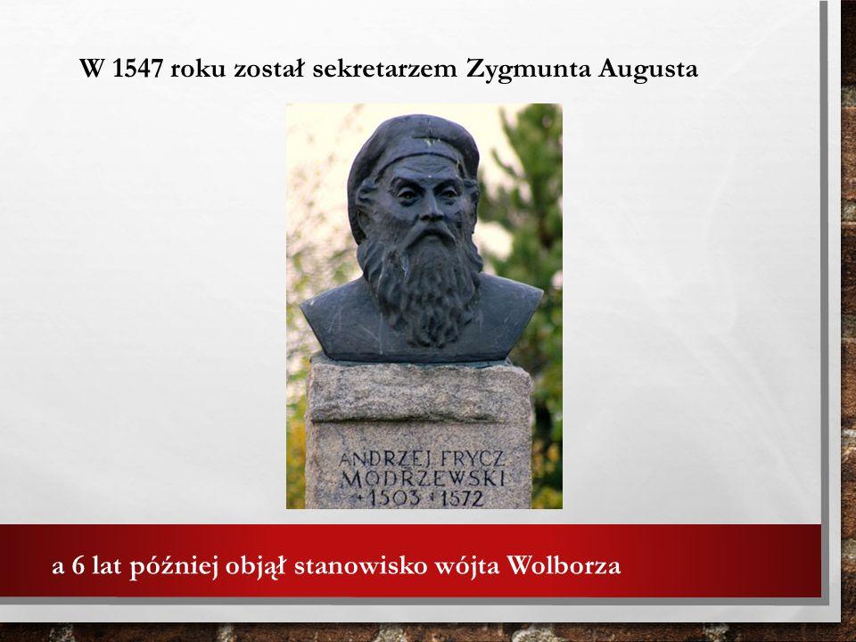 W 1547 roku został sekretarzem Zygmunta Augusta