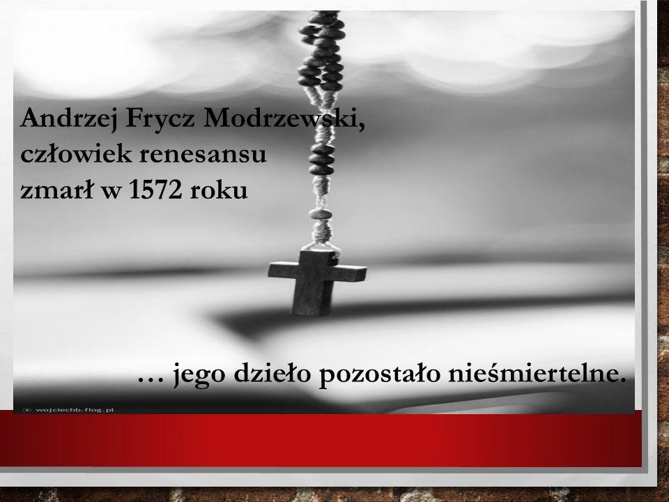 Andrzej Frycz Modrzewski, człowiek renesansu zmarł w 1572 roku